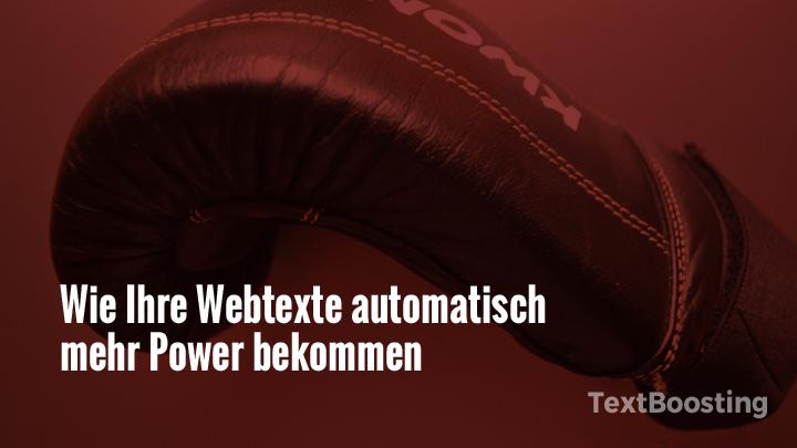 Wie Ihre Webtexte automatisch mehr Power bekommen