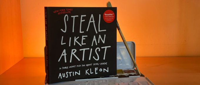 Buchtipp: Steal like an Artist. 10 things nobody told you about being creative