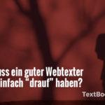 Webtexter gesucht? Was muss ein guter Webtexter heute druaf haben?